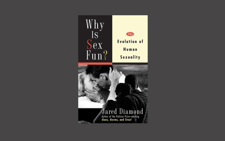 Джаред Даймонд. «Почему нам так нравится секс»